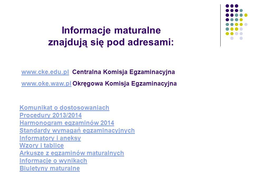 Informacje maturalne znajdują się pod adresami: