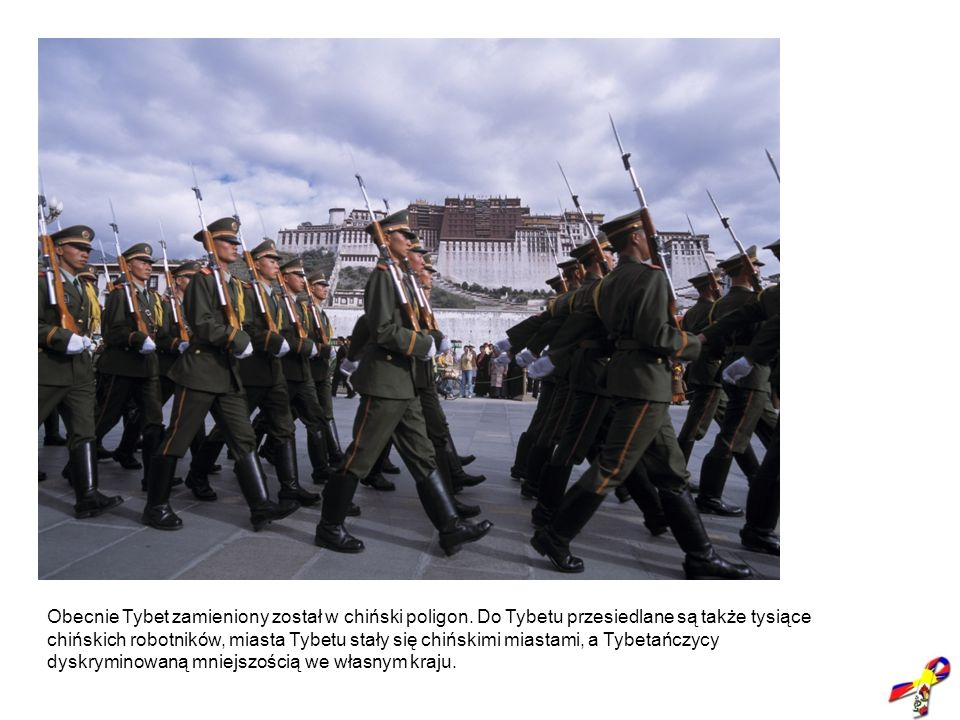 Obecnie Tybet zamieniony został w chiński poligon