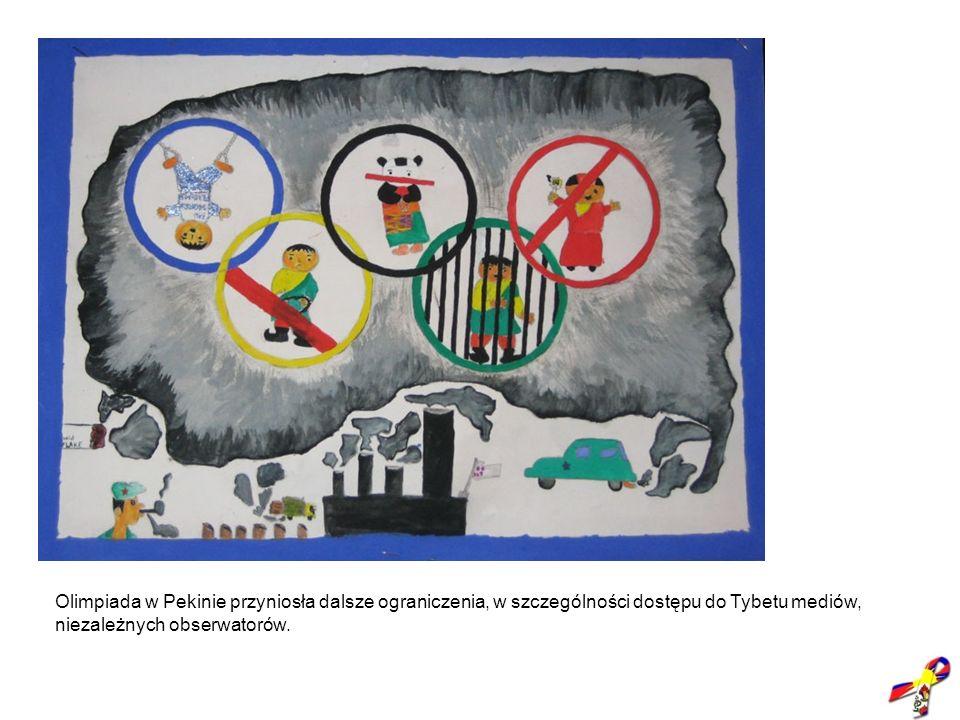 Olimpiada w Pekinie przyniosła dalsze ograniczenia, w szczególności dostępu do Tybetu mediów, niezależnych obserwatorów.