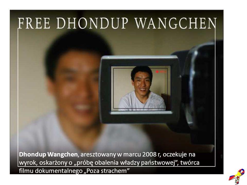 """Dhondup Wangchen, aresztowany w marcu 2008 r, oczekuje na wyrok, oskarżony o """"próbę obalenia władzy państwowej , twórca filmu dokumentalnego """"Poza strachem"""