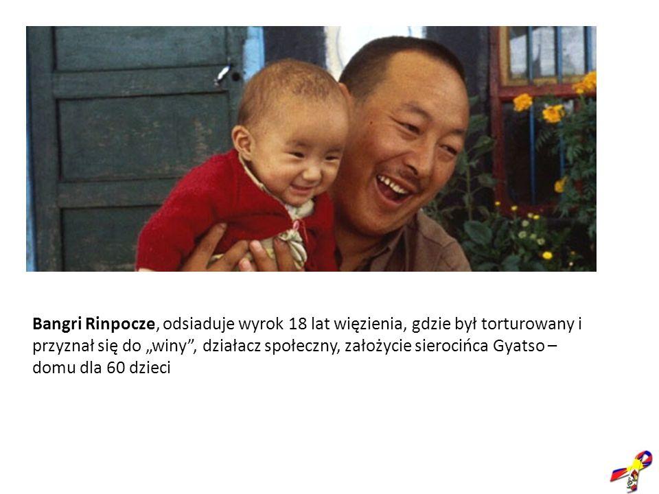 """Bangri Rinpocze, odsiaduje wyrok 18 lat więzienia, gdzie był torturowany i przyznał się do """"winy , działacz społeczny, założycie sierocińca Gyatso – domu dla 60 dzieci"""