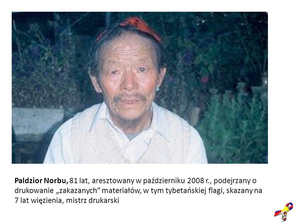 Paldzior Norbu, 81 lat, aresztowany w październiku 2008 r