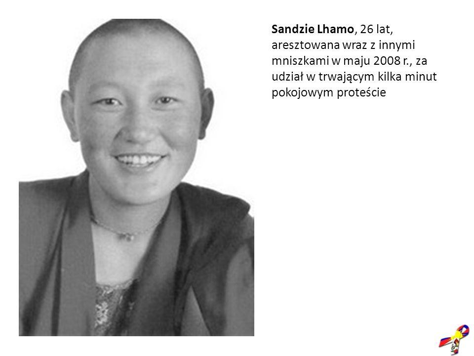 Sandzie Lhamo, 26 lat, aresztowana wraz z innymi mniszkami w maju 2008 r., za udział w trwającym kilka minut pokojowym proteście