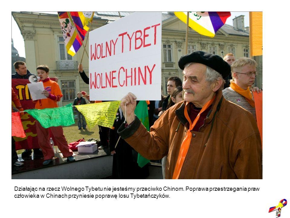 Działając na rzecz Wolnego Tybetu nie jesteśmy przeciwko Chinom