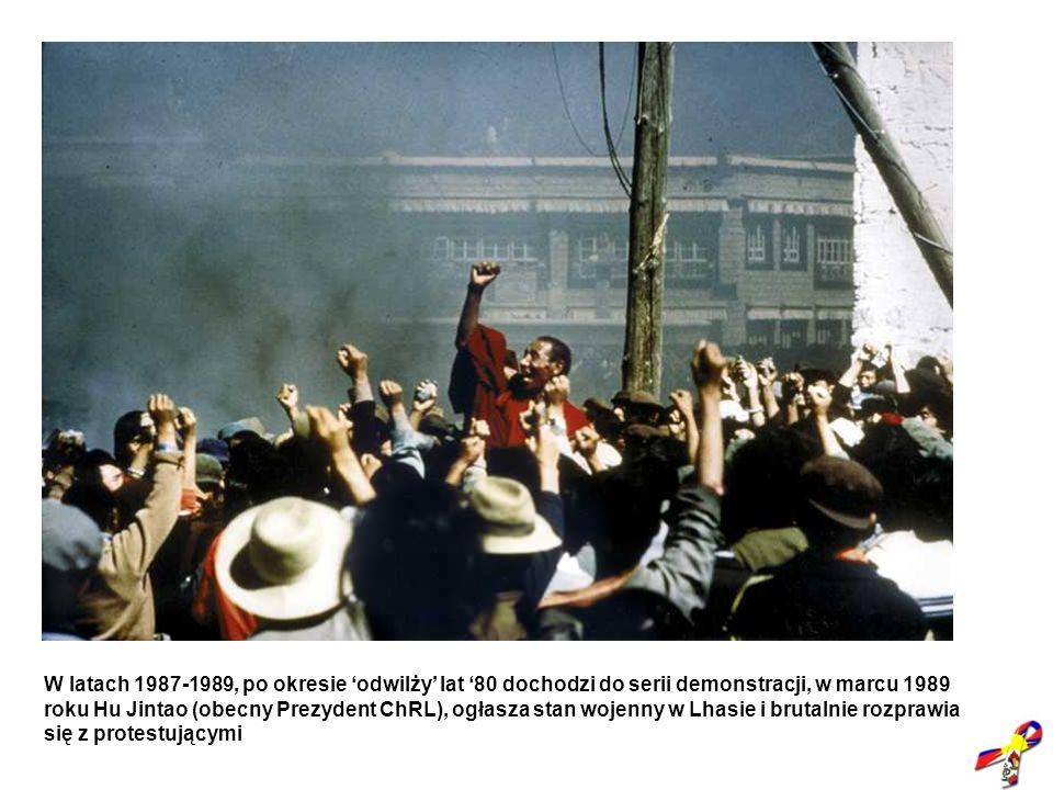 W latach 1987-1989, po okresie 'odwilży' lat '80 dochodzi do serii demonstracji, w marcu 1989 roku Hu Jintao (obecny Prezydent ChRL), ogłasza stan wojenny w Lhasie i brutalnie rozprawia się z protestującymi