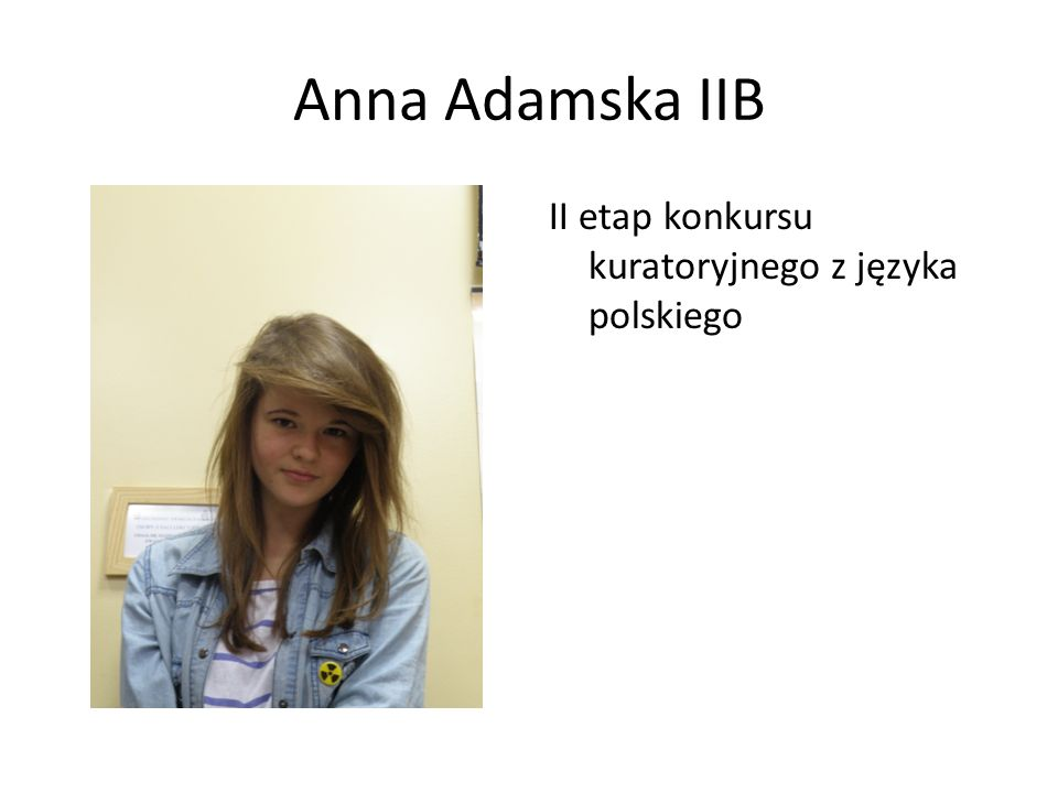 Anna Adamska IIB II etap konkursu kuratoryjnego z języka polskiego