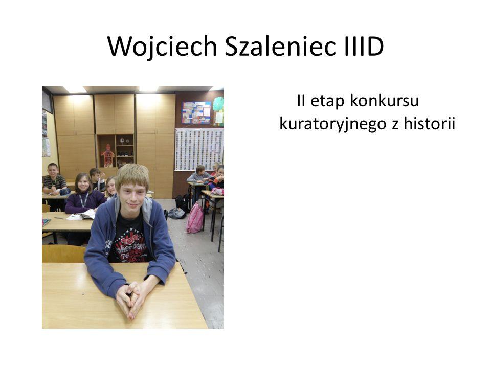Wojciech Szaleniec IIID