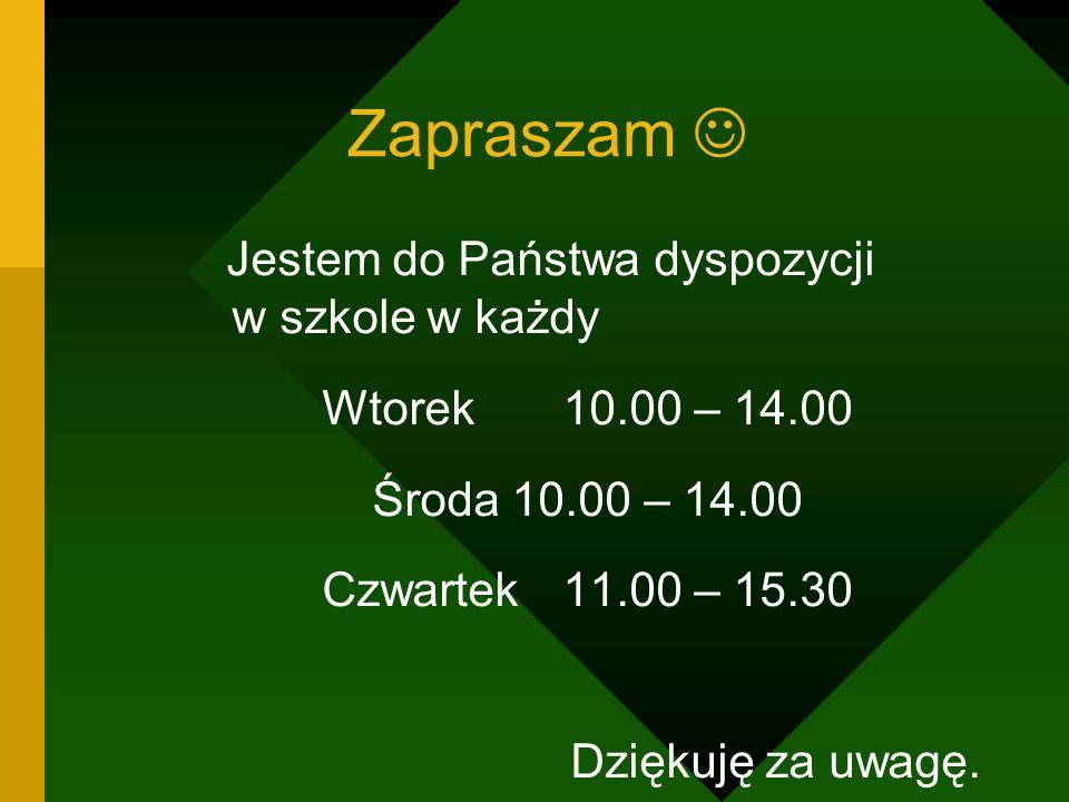 Zapraszam  Wtorek 10.00 – 14.00 Środa 10.00 – 14.00