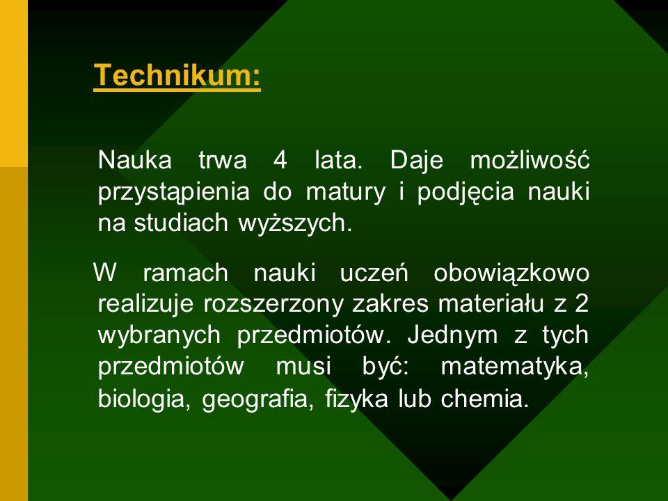 Technikum: Nauka trwa 4 lata. Daje możliwość przystąpienia do matury i podjęcia nauki na studiach wyższych.