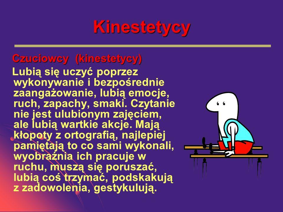 Kinestetycy Czuciowcy (kinestetycy)