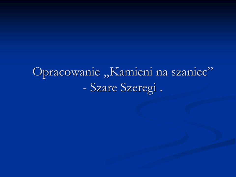 """Opracowanie """"Kamieni na szaniec - Szare Szeregi ."""