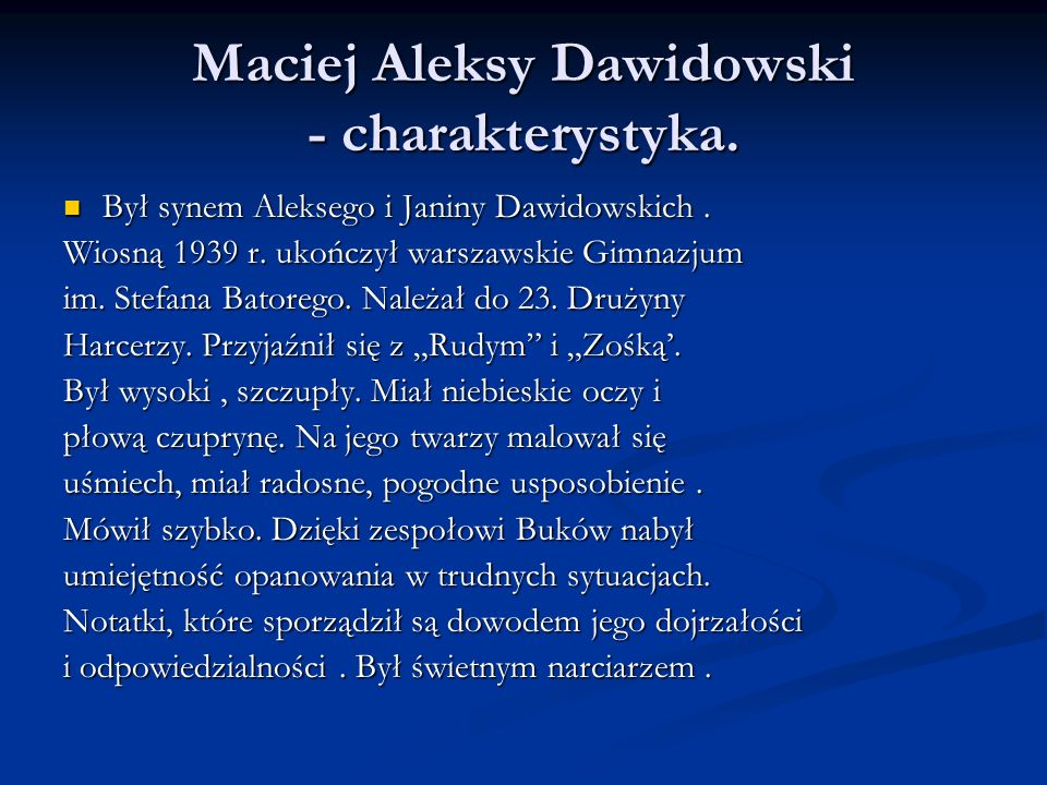 Maciej Aleksy Dawidowski - charakterystyka.