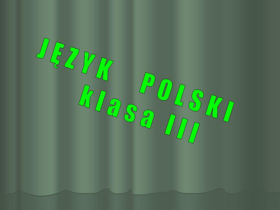 JĘZYK POLSKI klasa III