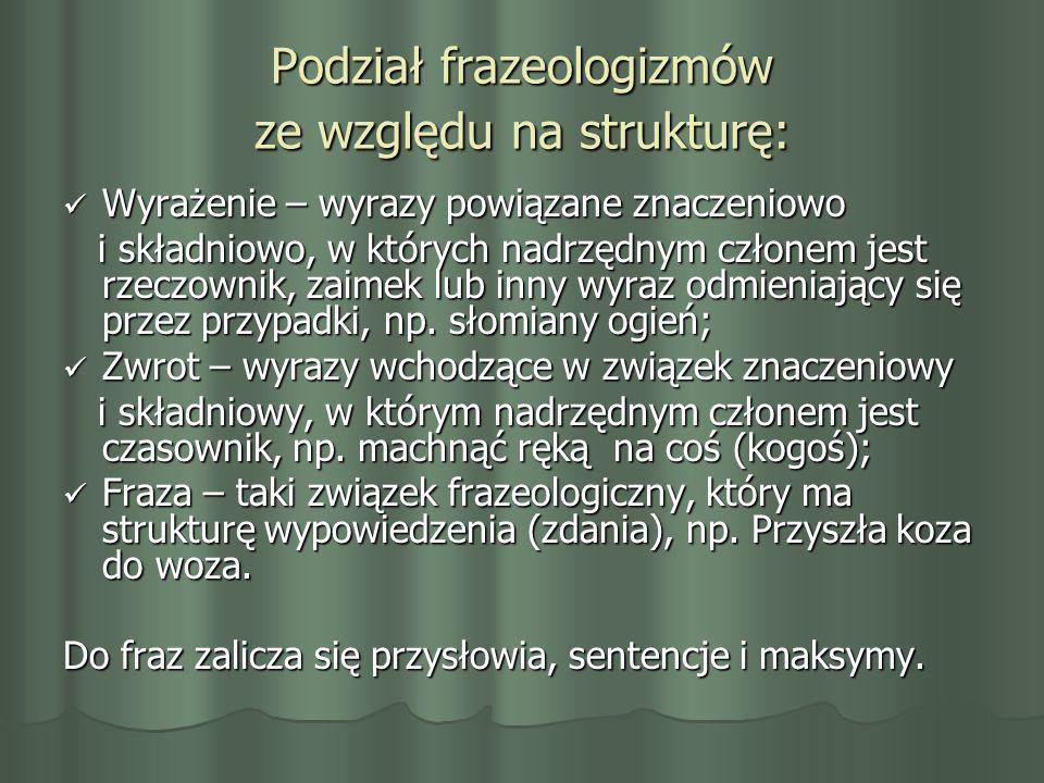 Podział frazeologizmów ze względu na strukturę: