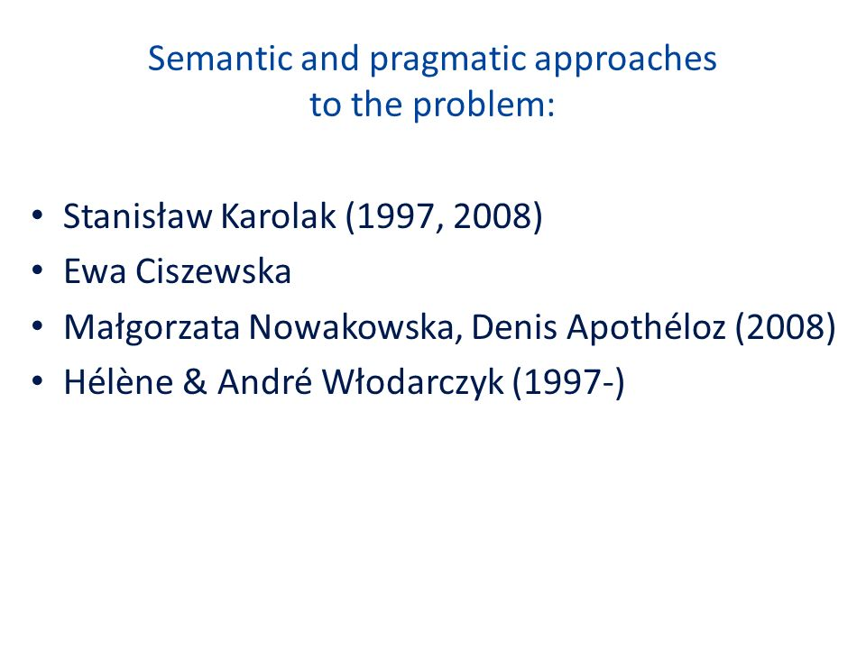 Semantic and pragmatic approaches to the problem: