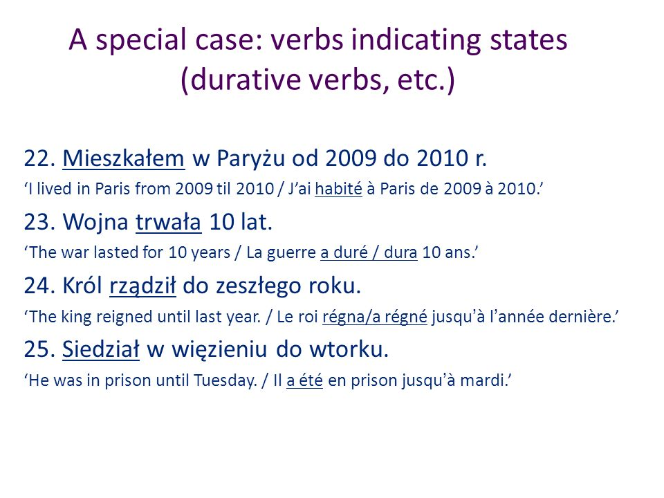 A special case: verbs indicating states (durative verbs, etc.)