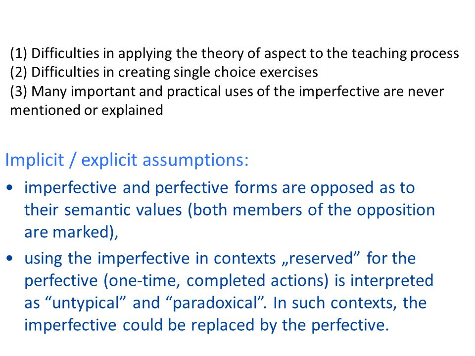 Implicit / explicit assumptions: