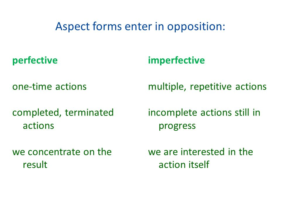 Aspect forms enter in opposition: