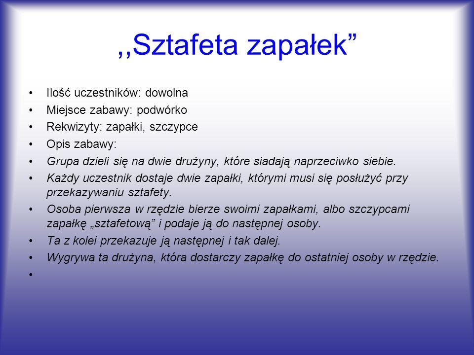 ,,Sztafeta zapałek Ilość uczestników: dowolna