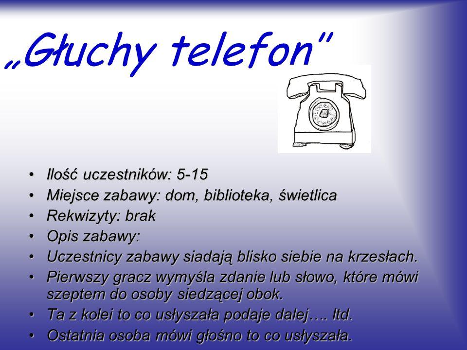 """""""Głuchy telefon'' Ilość uczestników: 5-15"""