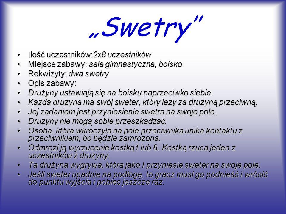 """""""Swetry'' Ilość uczestników:2x8 uczestników"""