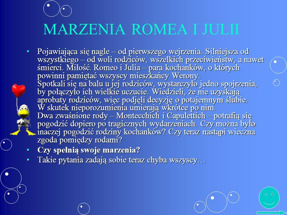 MARZENIA ROMEA I JULII