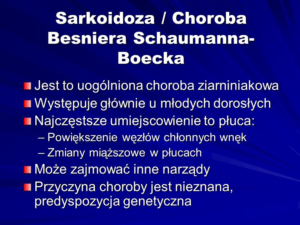 Sarkoidoza / Choroba Besniera Schaumanna-Boecka