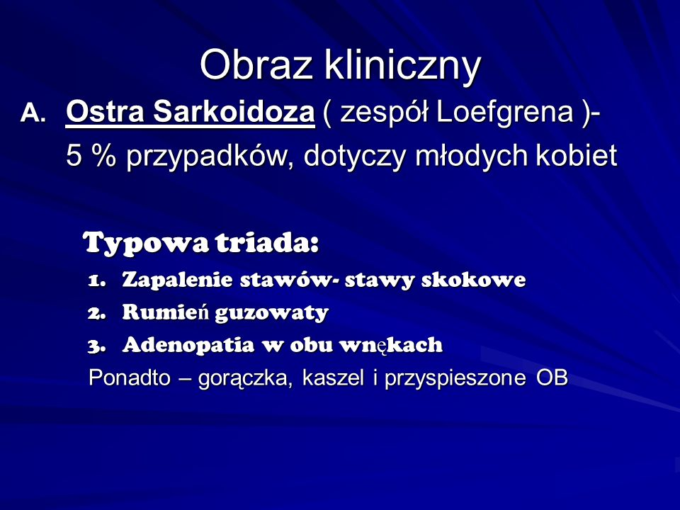 Obraz kliniczny Ostra Sarkoidoza ( zespół Loefgrena )-
