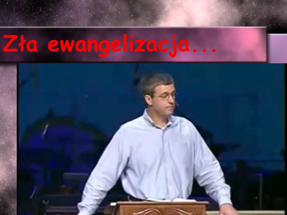 Zła ewangelizacja...