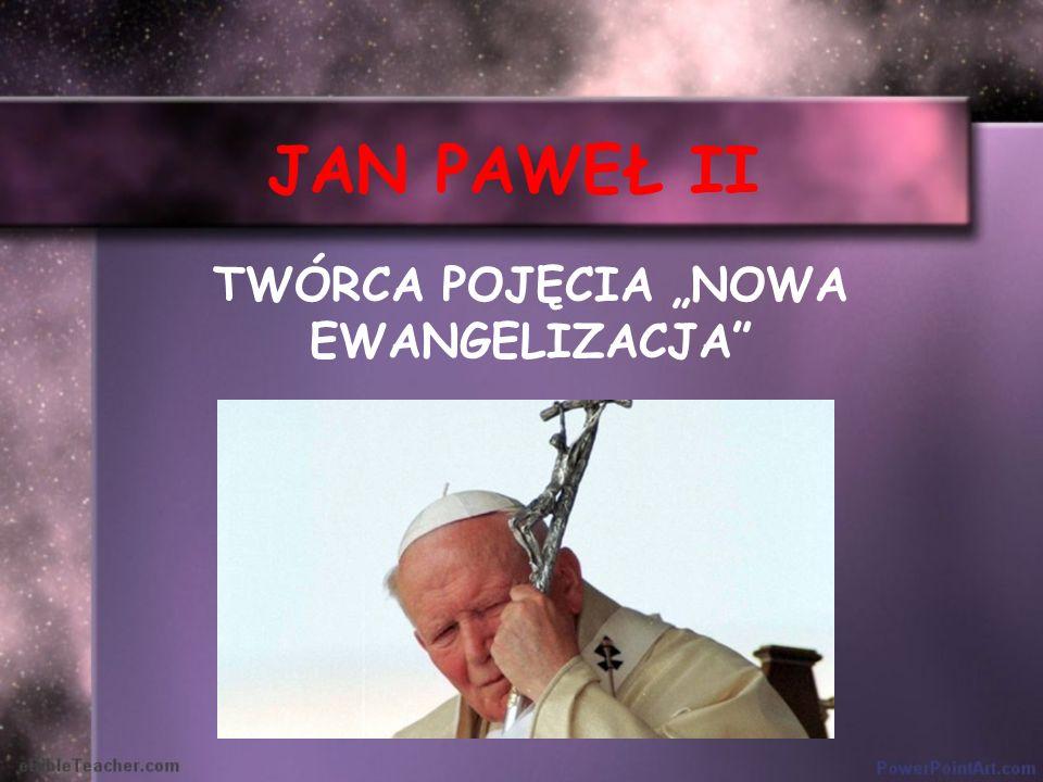 """TWÓRCA POJĘCIA """"NOWA EWANGELIZACJA"""