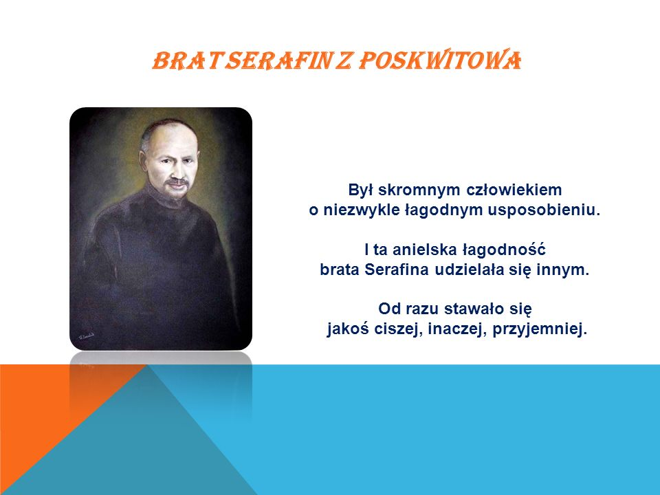 BRAT SERAFIN Z POSKWITOWA