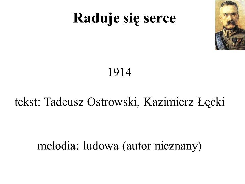 Raduje się serce 1914 tekst: Tadeusz Ostrowski, Kazimierz Łęcki