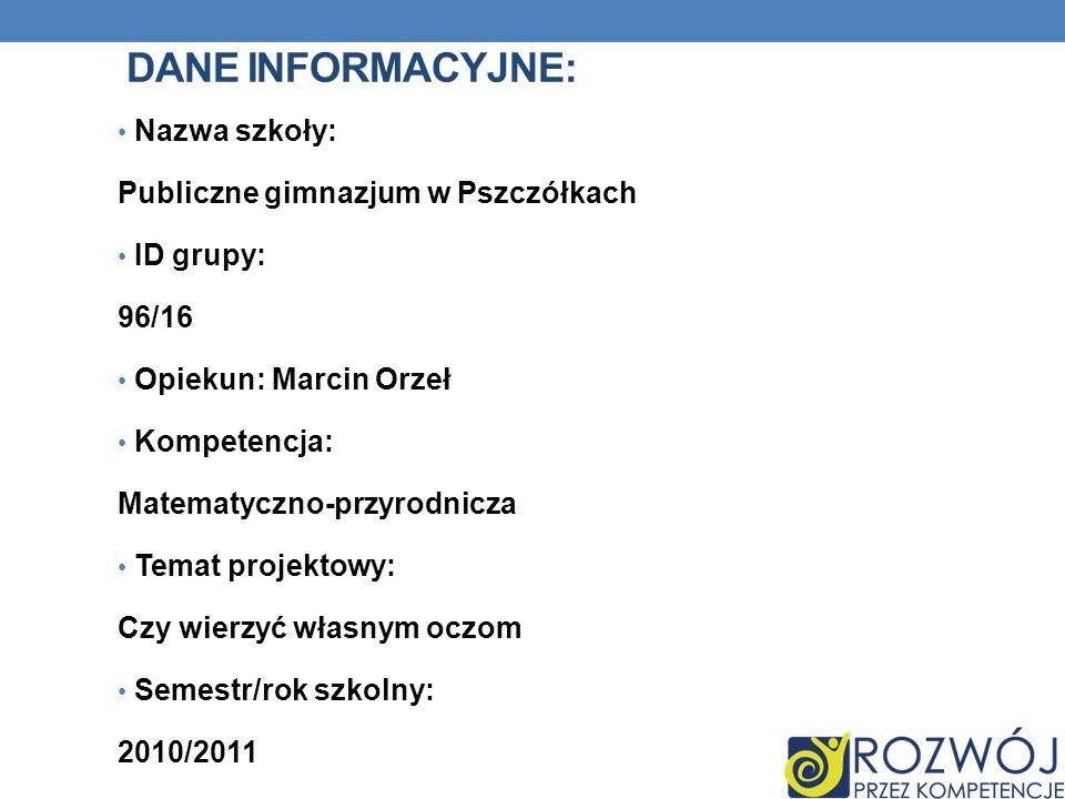 DANE INFORMACYJNE: Nazwa szkoły: Publiczne gimnazjum w Pszczółkach
