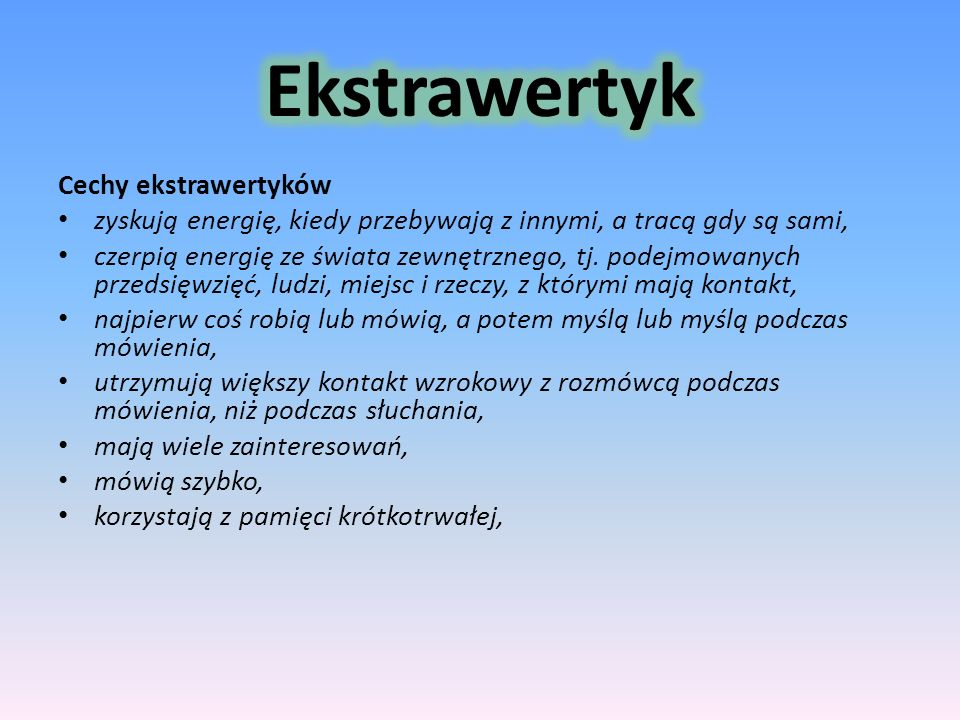 Ekstrawertyk Cechy ekstrawertyków