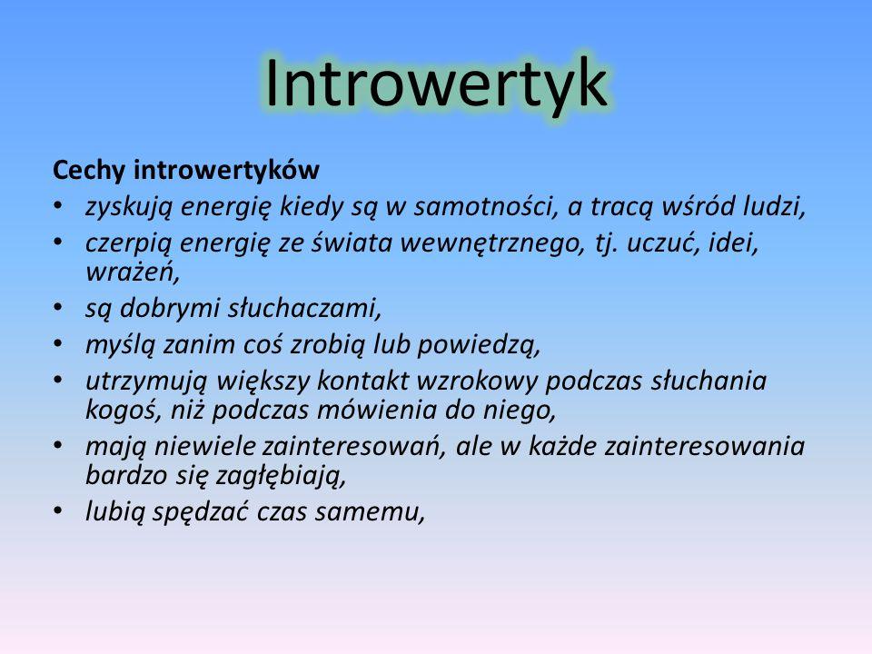 Introwertyk Cechy introwertyków