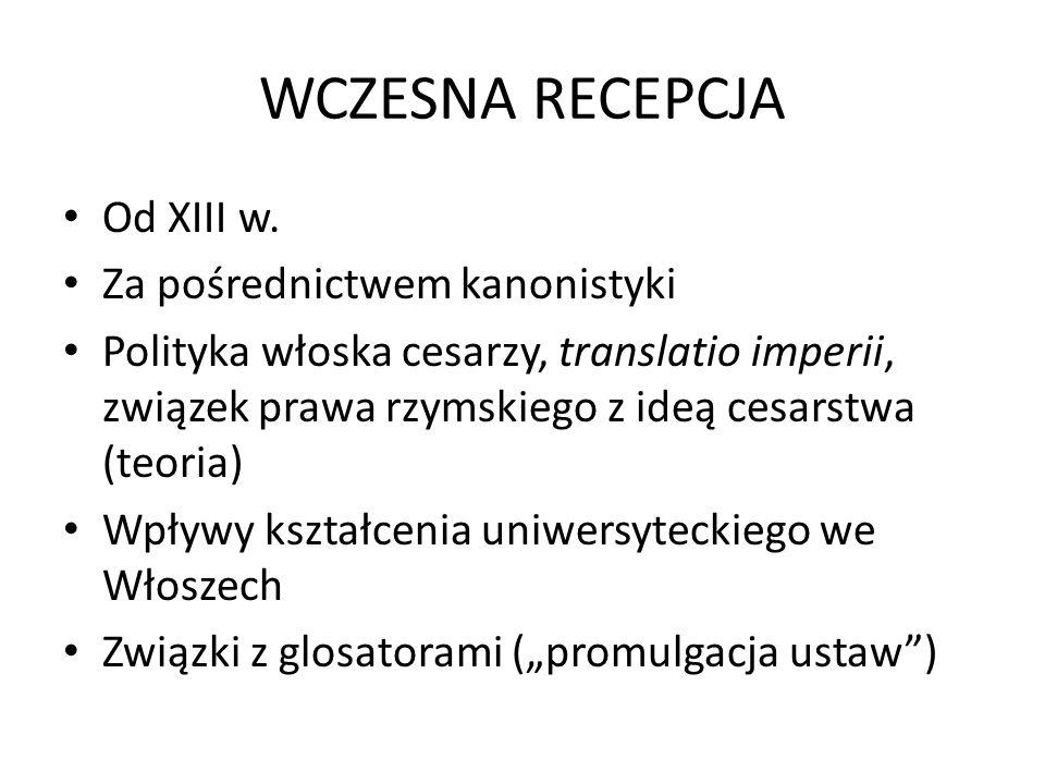 WCZESNA RECEPCJA Od XIII w. Za pośrednictwem kanonistyki