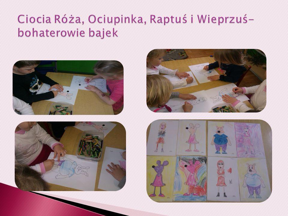 Ciocia Róża, Ociupinka, Raptuś i Wieprzuś- bohaterowie bajek