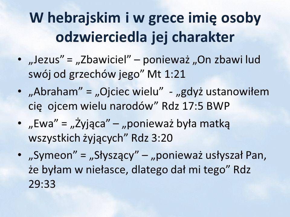 W hebrajskim i w grece imię osoby odzwierciedla jej charakter