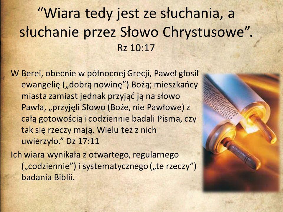 Wiara tedy jest ze słuchania, a słuchanie przez Słowo Chrystusowe