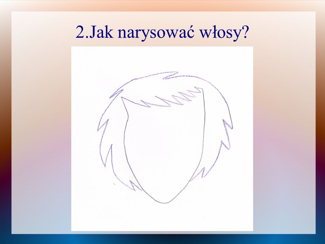 2.Jak narysować włosy