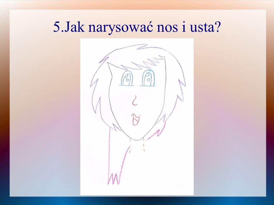 5.Jak narysować nos i usta