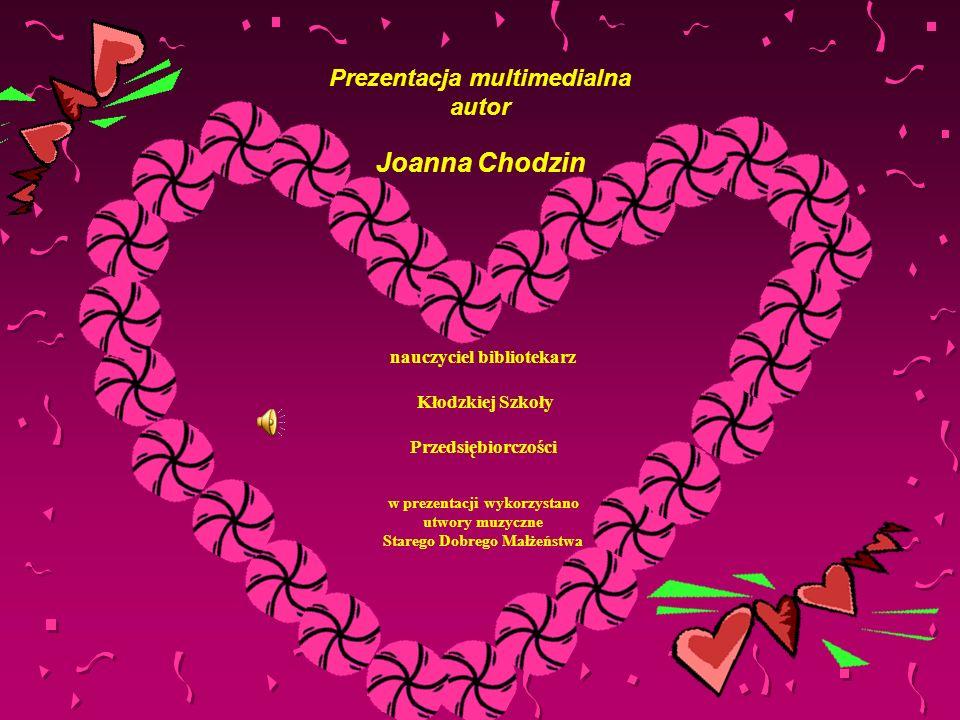 Prezentacja multimedialna autor Joanna Chodzin