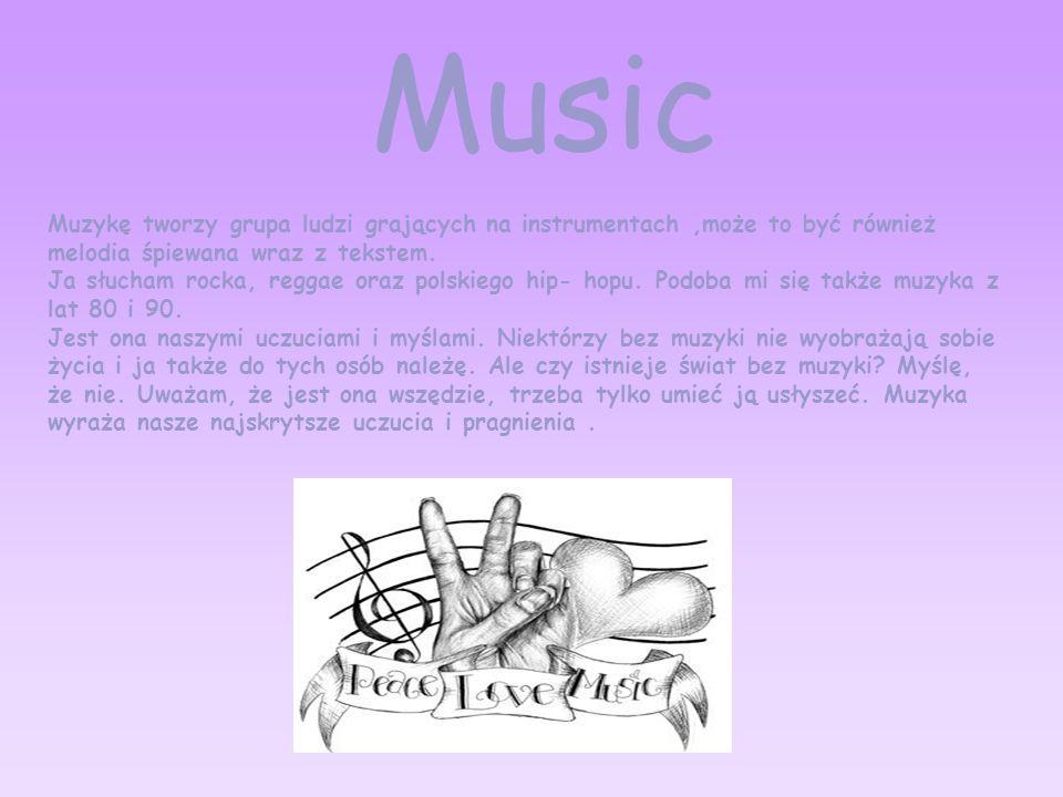 Music Muzykę tworzy grupa ludzi grających na instrumentach ,może to być również melodia śpiewana wraz z tekstem.