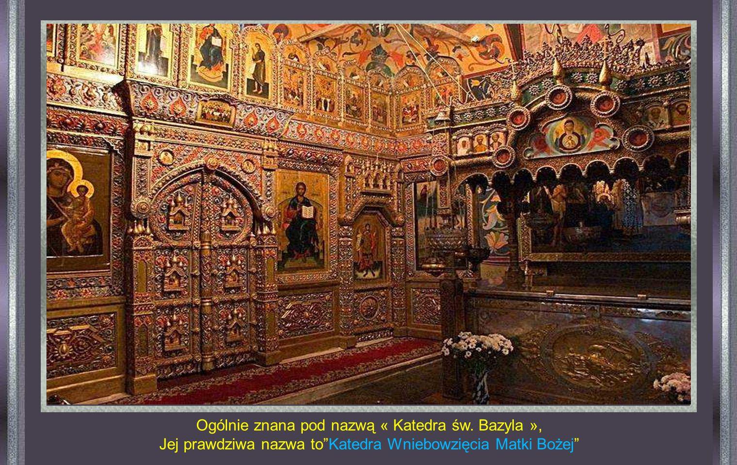 Ogólnie znana pod nazwą « Katedra św. Bazyla »,
