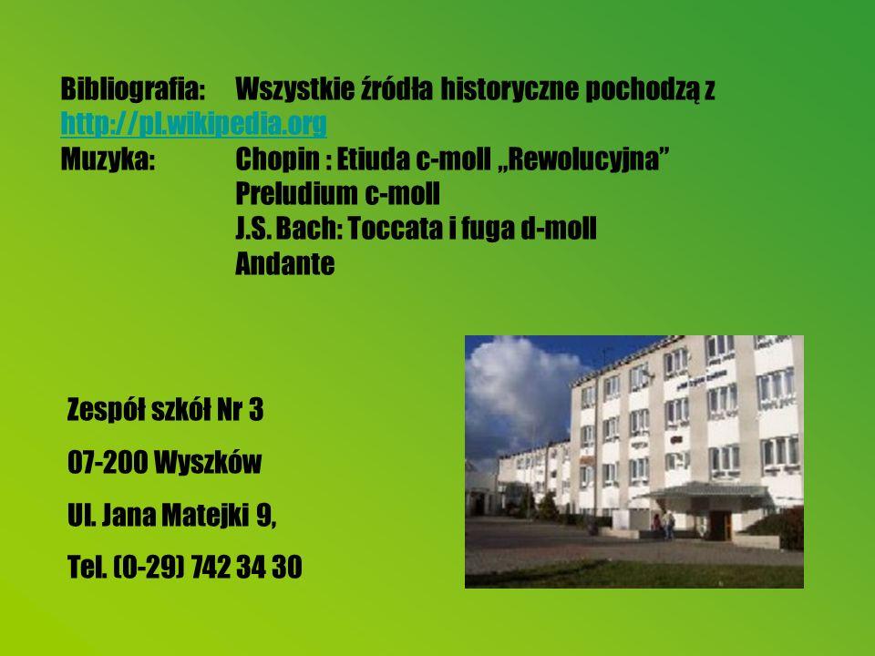 Bibliografia:. Wszystkie źródła historyczne pochodzą z http://pl