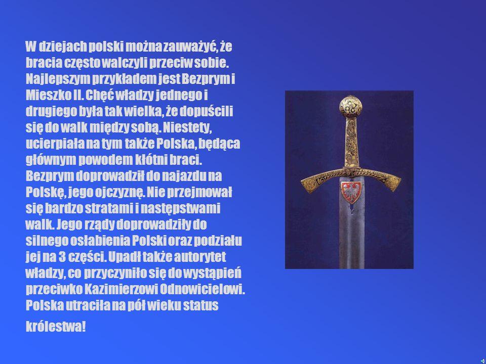 W dziejach polski można zauważyć, że bracia często walczyli przeciw sobie.