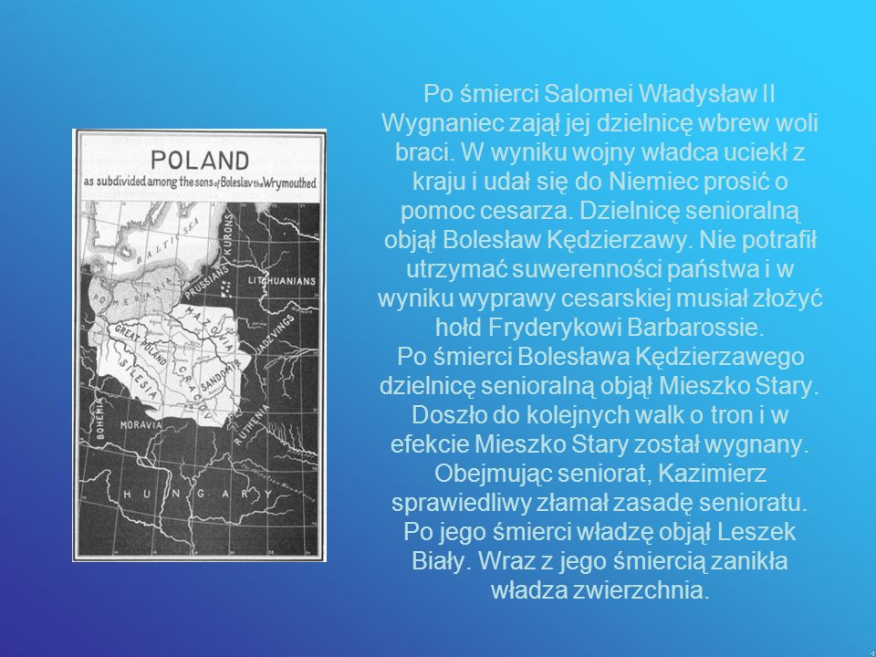 Po śmierci Salomei Władysław II Wygnaniec zajął jej dzielnicę wbrew woli braci.