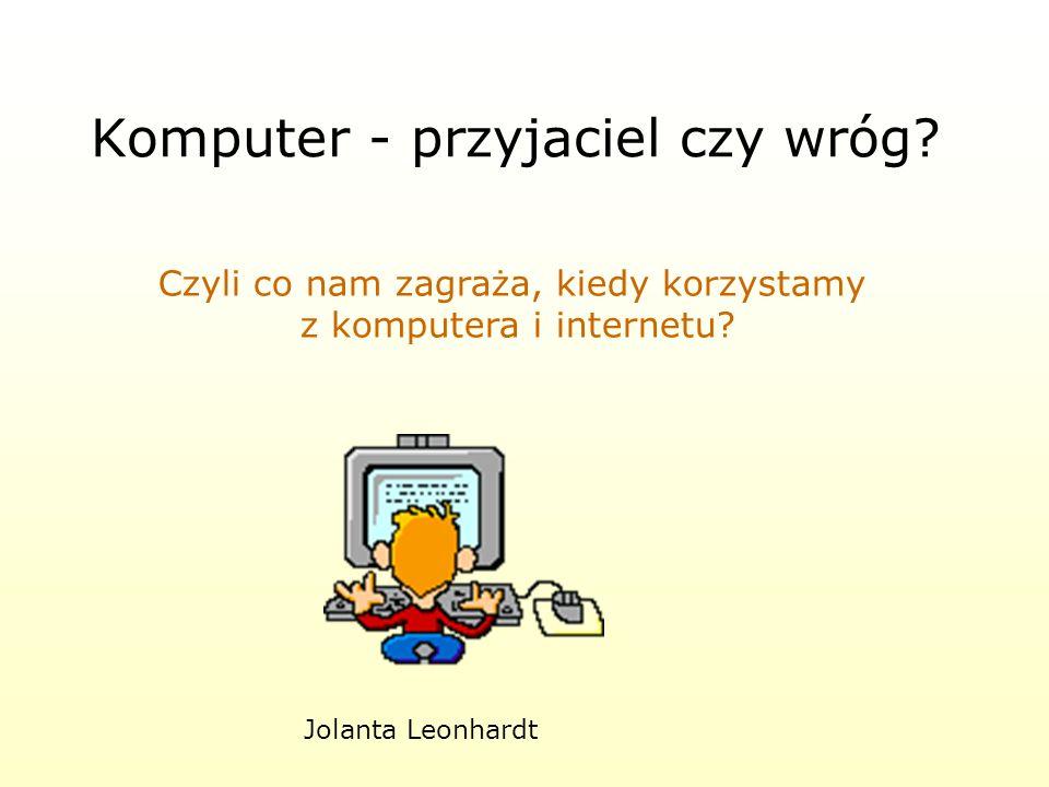 Komputer - przyjaciel czy wróg