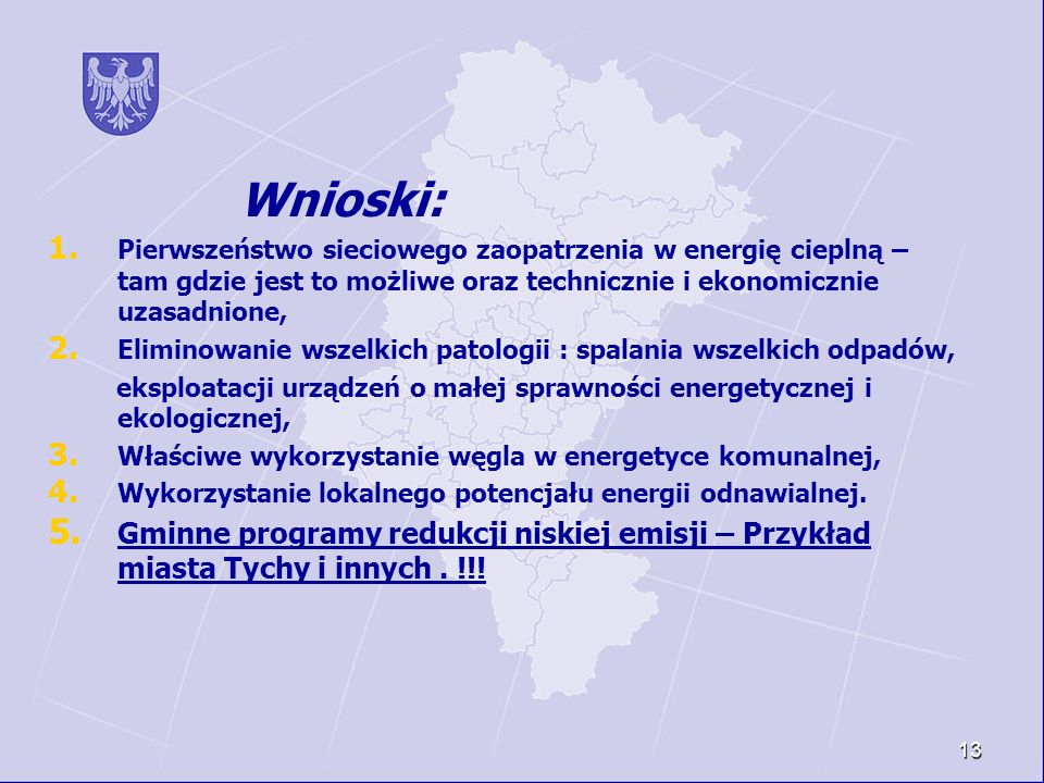 Wnioski: Pierwszeństwo sieciowego zaopatrzenia w energię cieplną – tam gdzie jest to możliwe oraz technicznie i ekonomicznie uzasadnione,