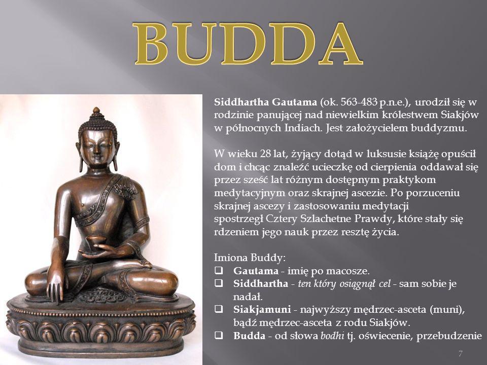 BUDDA Siddhartha Gautama (ok. 563-483 p.n.e.), urodził się w